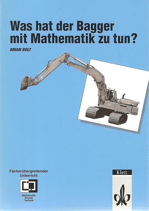 Was hat der Bagger mit Mathematik zu tun? (Brian Bolt)